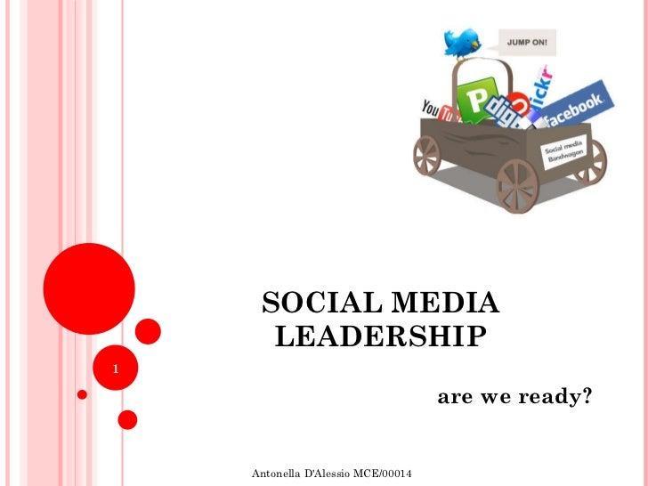 SOCIAL MEDIA LEADERSHIP are we ready? Antonella D'Alessio MCE/00014