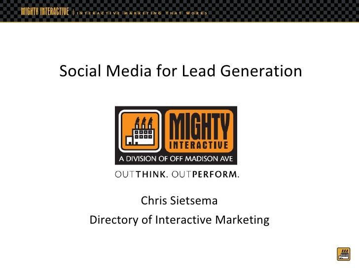 Chris Sietsema Director of Interactive Marketing Social Media for Lead Generation