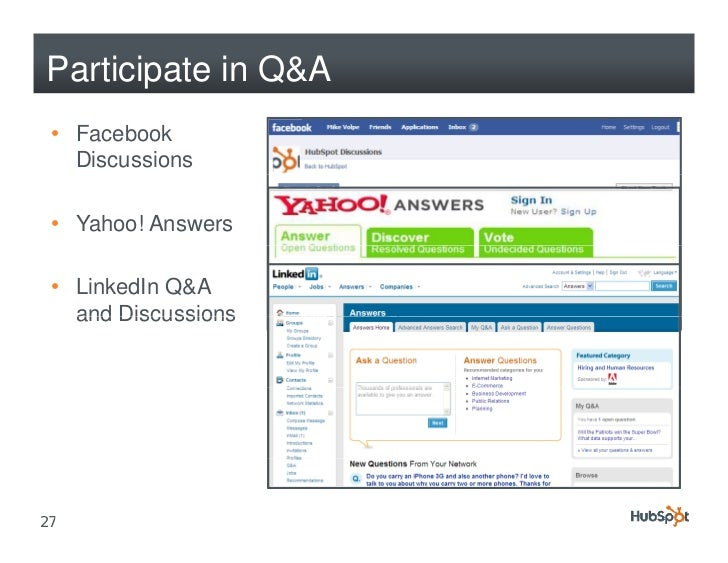 Participate in Q&A  • Facebook    Discussions   • Yahoo! Answers   • LinkedIn Q&A    and Discussions     27