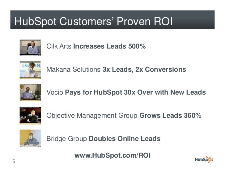 HubSpot Customers' Proven ROI       Cilk Arts Increases Leads 500%        Makana Solutions 3x Leads, 2x Conversions       ...