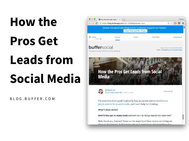 How the Pros Get Leads from Social Media B L O G . B U F F E R . C O M