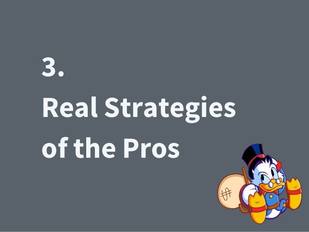 3. Real Strategies of the Pros