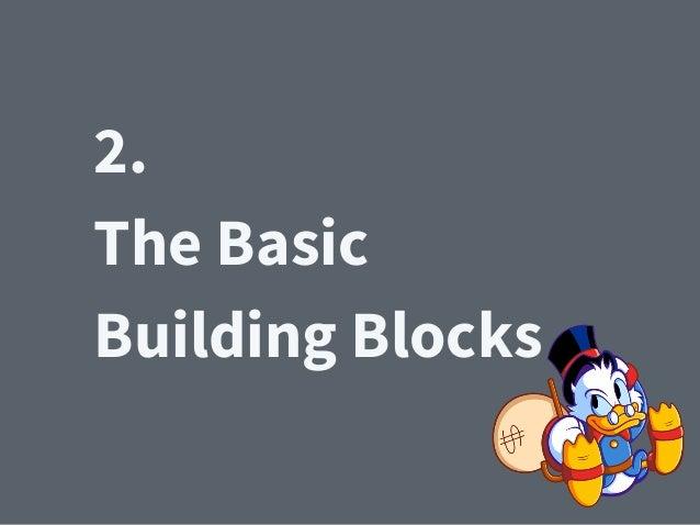 2. The Basic Building Blocks