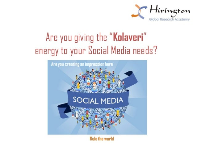 "Are you giving the ""Kolaveri"" energy to your Social Media needs?"