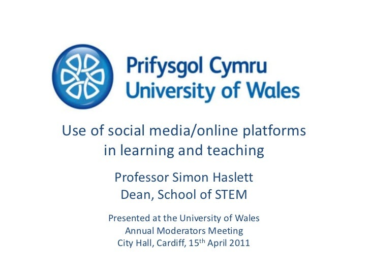 Use of social media/online platforms in learning and teaching<br />Professor Simon Haslett<br />Dean, School of STEM<br />...
