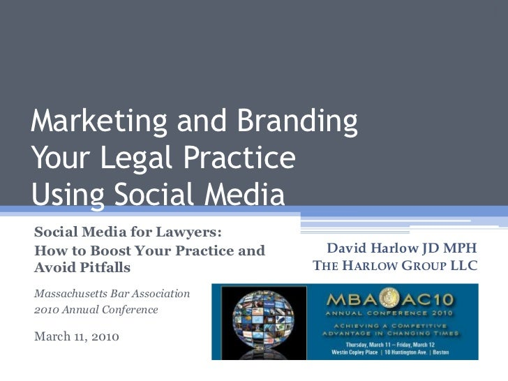 Marketing and BrandingYour Legal PracticeUsing Social Media<br />Social Media for Lawyers: <br />How to Boost Your Practic...