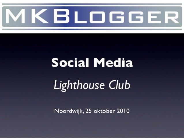 Social Media Lighthouse Club Noordwijk, 25 oktober 2010