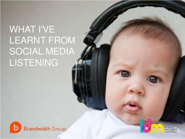 WHAT I'VE LEARNT FROM SOCIAL MEDIA LISTENING