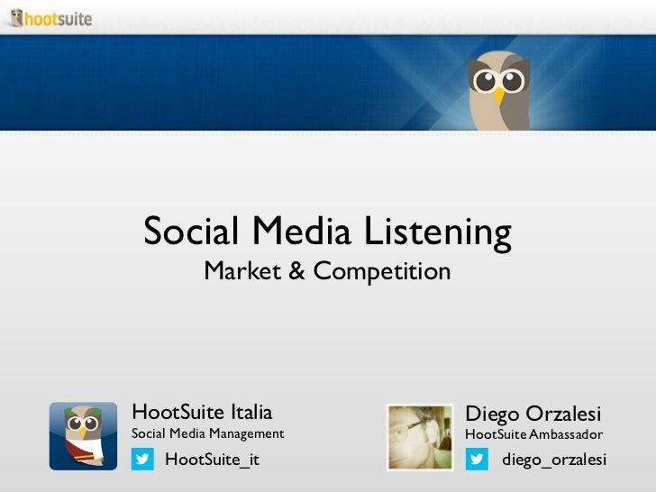 Social Media Listening          Market & Competition HootSuite Italia                  Diego OrzalesiSocial Media Manageme...