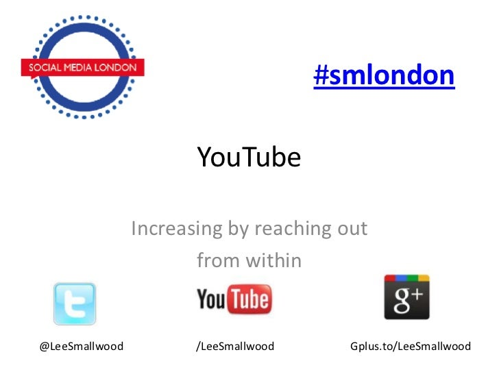#smlondon                       YouTube                Increasing by reaching out                       from within@LeeSma...