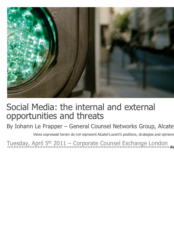 Social Media: the internal and externalopportunities and threatsBy Iohann Le Frapper – General Counsel Networks Group, Alc...