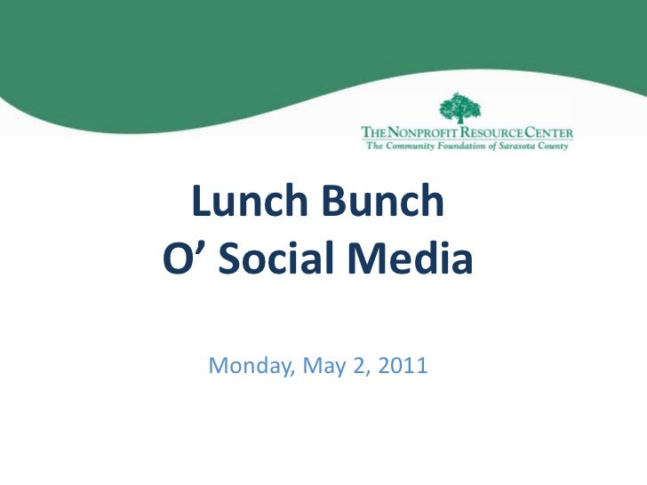Lunch Bunch O' Social Media<br />Monday, May 2, 2011<br />