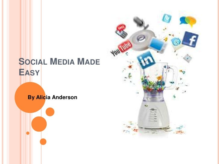 SOCIAL MEDIA MADEEASY By Alicia Anderson
