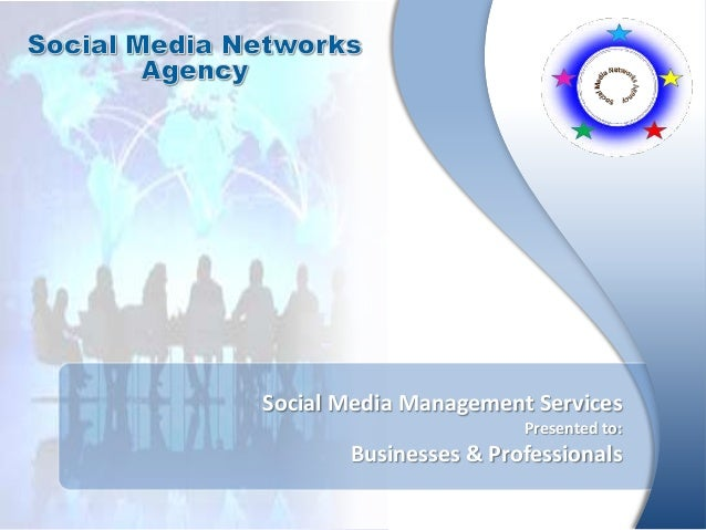Social Media Management ServicesPresented to:Businesses & Professionals
