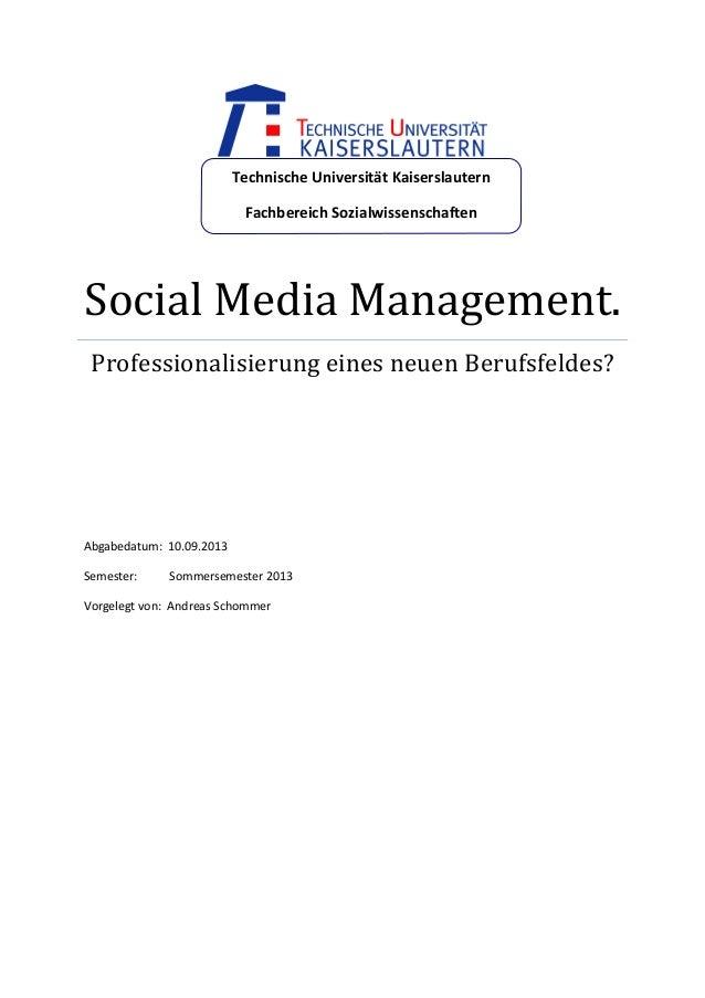 Technische  Universität  Kaiserslautern   Fachbereich  Sozialwissenschaften    Social  Media  Management....