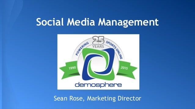 Social Media Management Sean Rose, Marketing Director