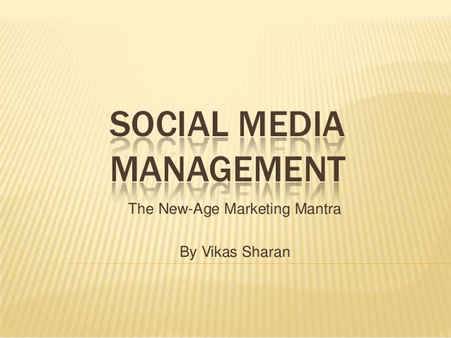 SOCIAL MEDIAMANAGEMENTThe New-Age Marketing Mantra      By Vikas Sharan