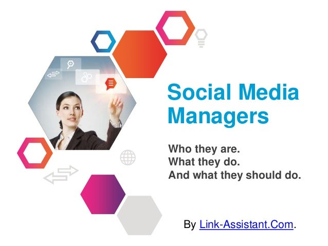 INFORMATION TECHNOLOGY Social Media Managers Who they are. What they do. And what they should do. By Link-Assistant.Com.