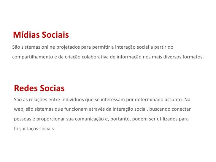 Mídias Sociais<br />São sistemas online projetados para permitir a interação social a partir do compartilhamento e da cria...