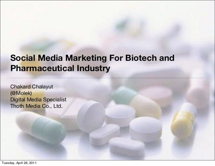 Social Media Marketing For Biotech and     Pharmaceutical Industry     Chakard Chalayut     (@Molek)     Digital Media Spe...