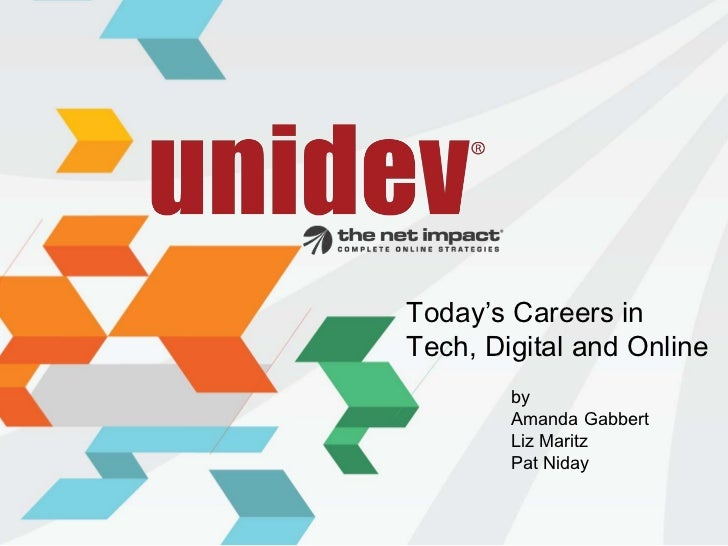 Today's Careers inTech, Digital and Online        by        Amanda Gabbert        Liz Maritz        Pat Niday