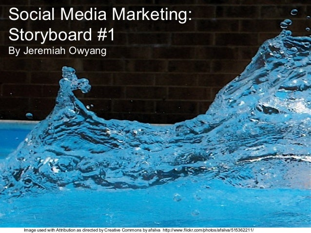 Social Media Marketing: Storyboard #1 By Jeremiah Owyang Image used with Attribution as directed by Creative Commons by af...