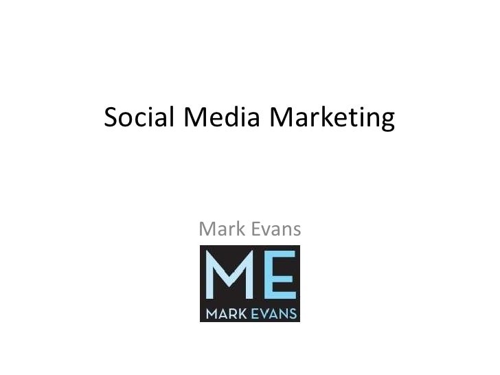 Social Media Marketing          Mark Evans