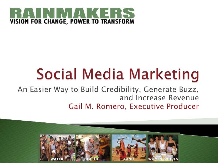 Social Media Marketing<br />An Easier Way to Build Credibility, Generate Buzz, <br />and Increase Revenue<br />Gail M. Rom...
