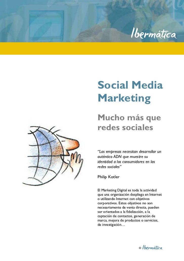 """Social MediaMarketingMucho más queredes sociales""""Las empresas necesitan desarrollar unauténtico ADN que muestre suidentida..."""