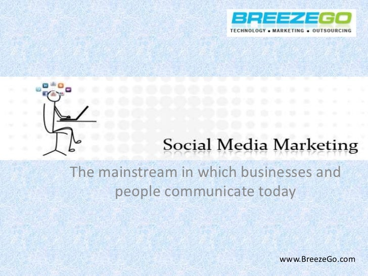 The mainstream in which businesses and                        people communicate today<br />www.BreezeGo.com<br />
