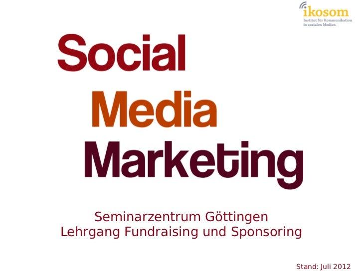 Seminarzentrum GöttingenLehrgang Fundraising und Sponsoring                                  Stand: Juli 2012
