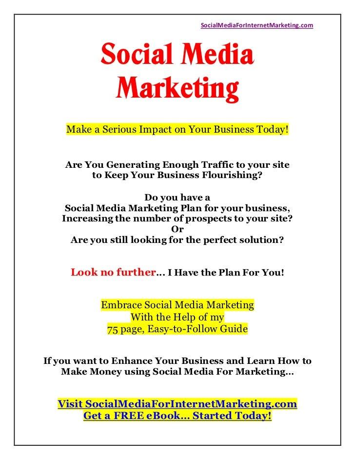 SocialMediaForInternetMarketing.com           Social Media            Marketing    Make a Serious Impact on Your Business ...