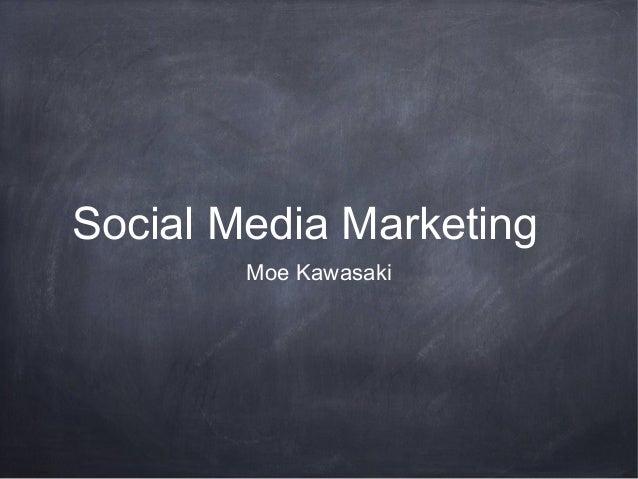 Social Media Marketing        Moe Kawasaki