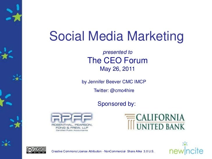 Social Media Marketing<br />presented to<br />The CEO Forum<br />May 26, 2011<br />by Jennifer Beever CMC IMCP<br />Twitte...