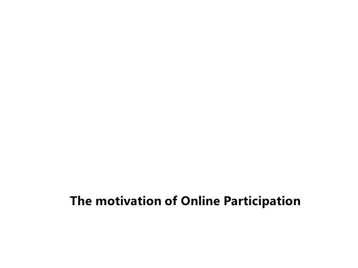 The motivation of Online Participation