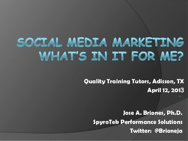 Quality Training Tutors, Adisson, TX                      April 12, 2013             Jose A. Briones, Ph.D.   SpyroTek Per...