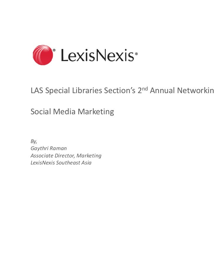 LAS Special Libraries Section's 2nd Annual Networking EventSocial Media MarketingBy,Gaythri RamanAssociate Director, Marke...