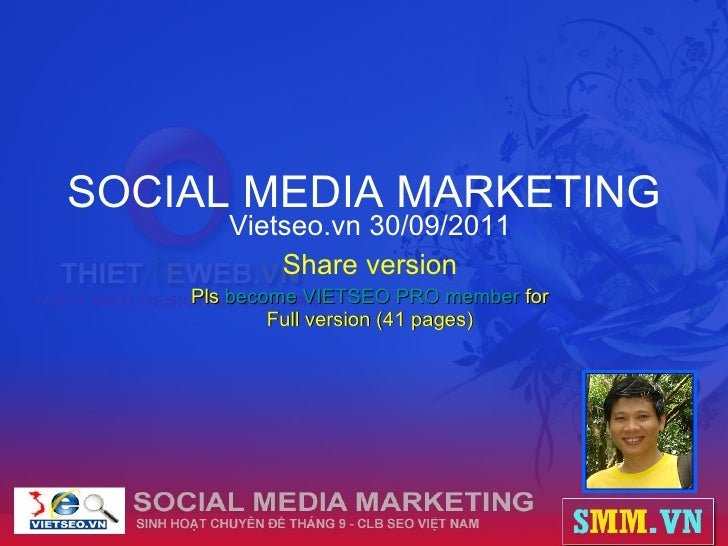 SOCIAL MEDIA MARKETING Vietseo.vn 30/09/2011 Share version Pls  become VIETSEO PRO member  for Full version (41 pages)