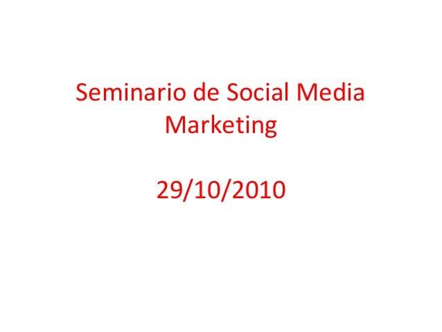 Seminario de Social Media Marketing 29/10/2010