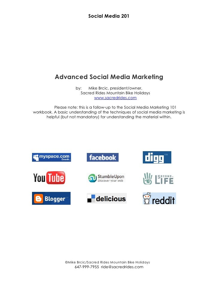 Social Media 201                Advanced Social Media Marketing                      by:  Mike Brcic, president/owner,    ...