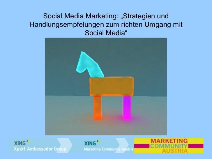 "Social Media Marketing: ""Strategien und Handlungsempfelungen zum richten Umgang mit Social Media"""