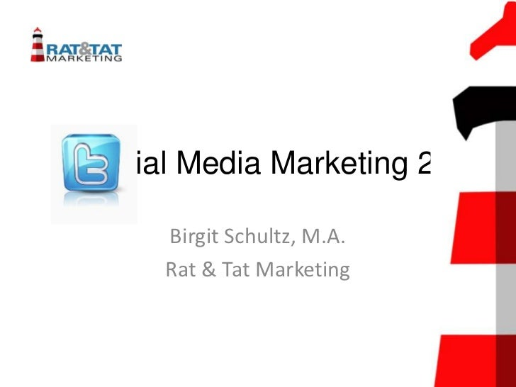 Social Media Marketing 2     Birgit Schultz, M.A.     Rat & Tat Marketing