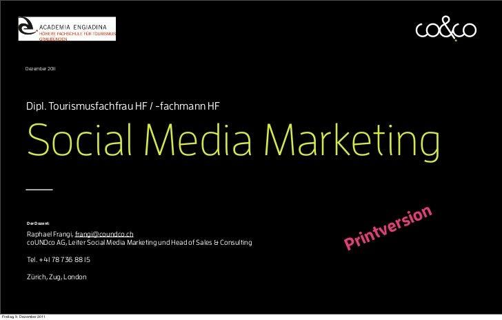 Dezember 2011             Dipl. Tourismusfachfrau HF / -fachmann HF             Social Media Marketing                    ...