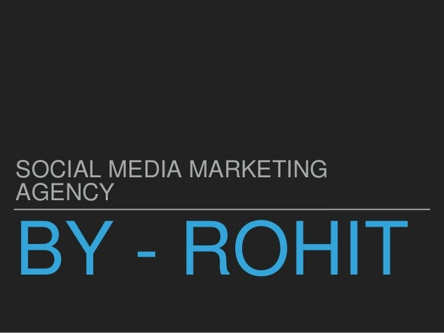 BY - ROHIT SOCIAL MEDIA MARKETING AGENCY