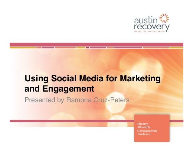 Using Social Media for Marketingand Engagement!Presented by Ramona Cruz-Peters!                                           ...