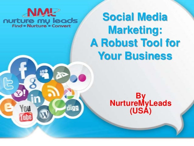 Social Media Marketing: A Robust Tool for Your Business  By NurtureMyLeads (USA)