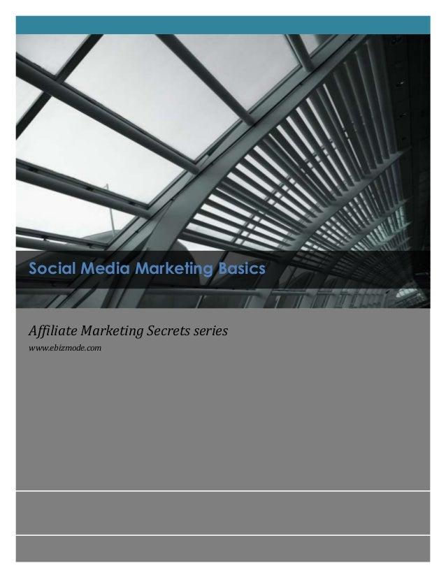 Social Media Marketing BasicsAffiliate Marketing Secrets serieswww.ebizmode.com