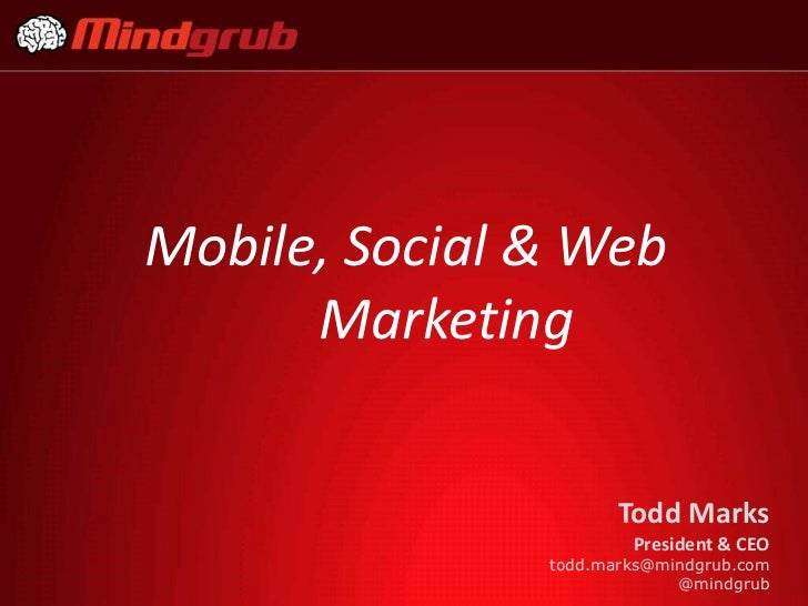 Mobile, Social & Web      Marketing                      Todd Marks                       President & CEO               to...