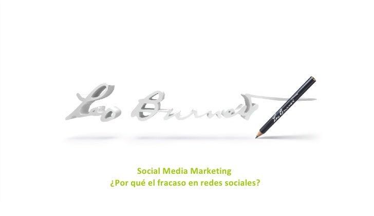 INTRO PAGE Social Media Marketing  ¿Por qué el fracaso en redes sociales?