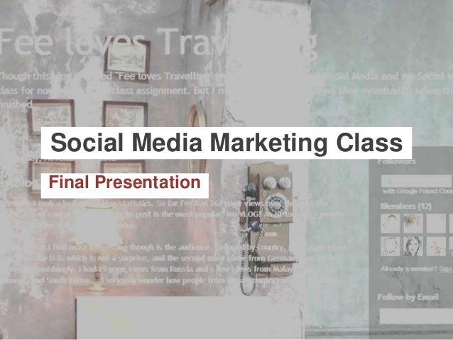 Social Media Marketing ClassFinal Presentation